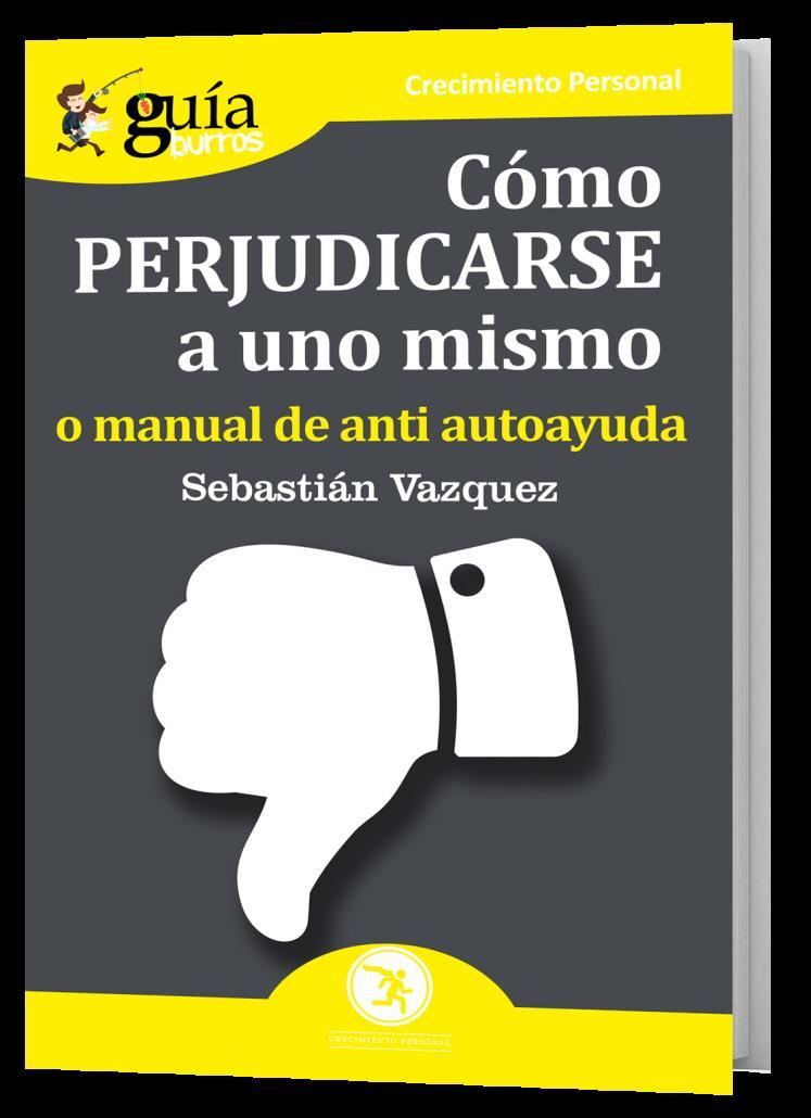Editatium lanza la guía antiayuda: Guiaburros cómo perjudicarse uno mismo