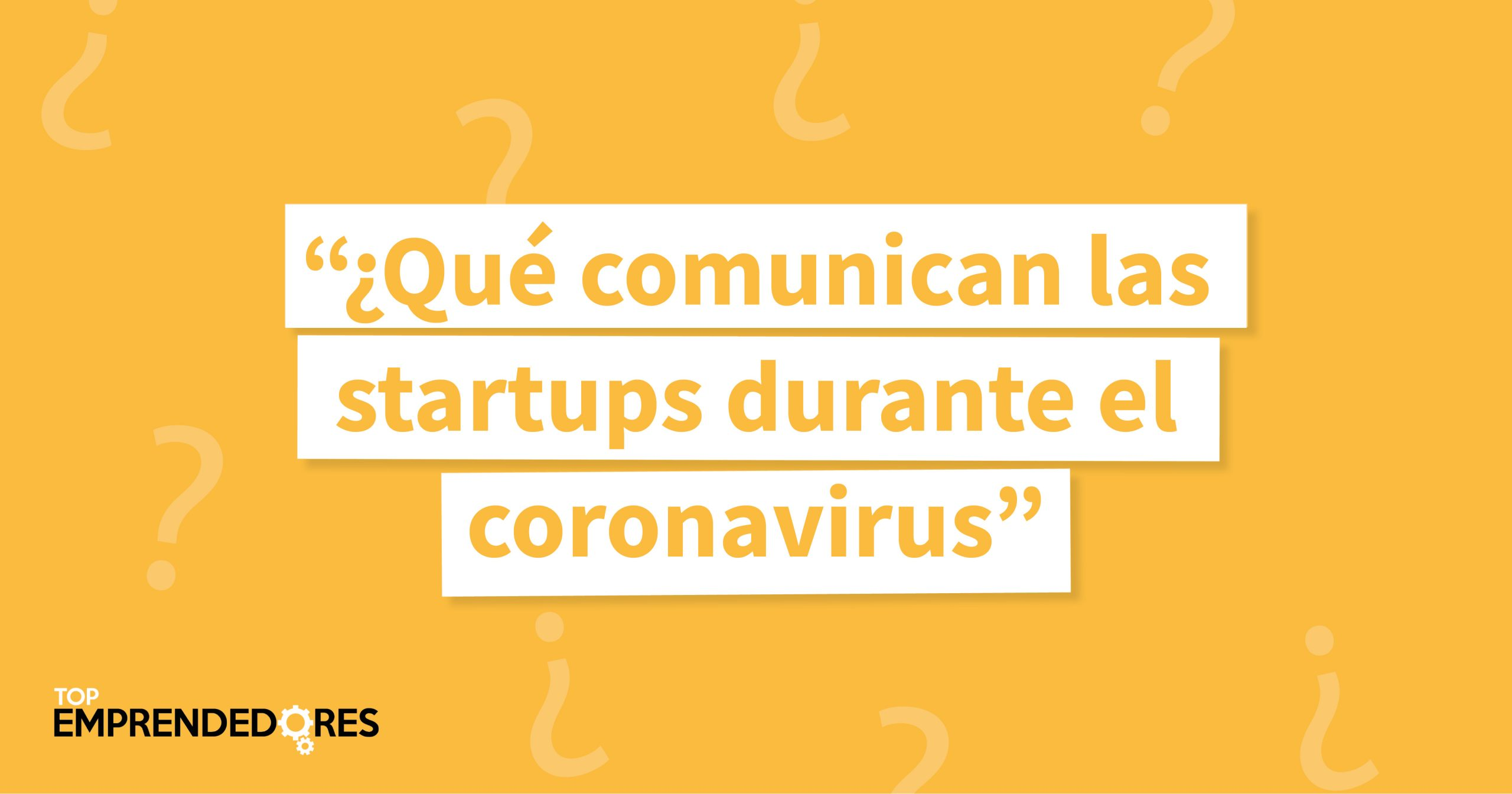 ¿Qué información comunican las startups durante la crisis del Coronavirus?