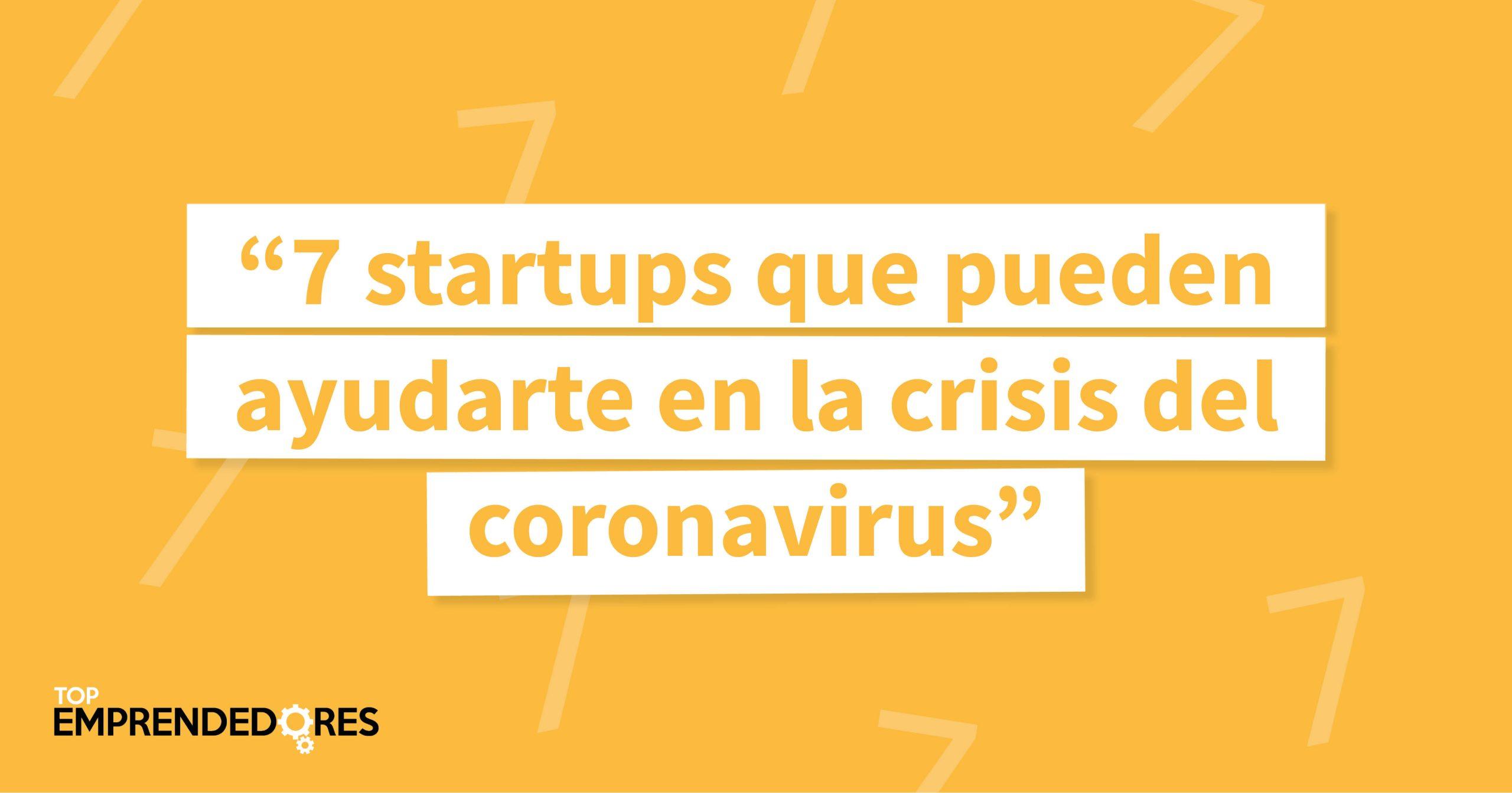 coronavirus-7-startups-ayudarte-crisis